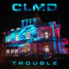 CLMD - Trouble artwork