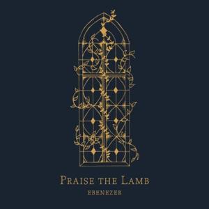 Ebenezer - Praise the Lamb