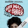Ruby Wax's No-Brainer: It's All in the Mind: An Audible Original (Unabridged) - Ruby Wax