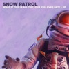 What If This Is All The Love You Ever Get? - EP, Snow Patrol