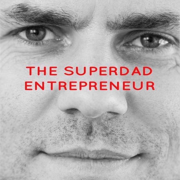 The Superdad Entrepreneur