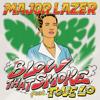 Blow That Smoke feat Tove Lo - Major Lazer mp3