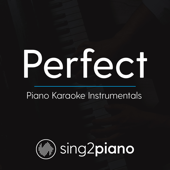 Perfect (Originally Performed by Ed Sheeran) [Piano Karaoke Version] - Sing2Piano