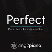 Perfect (Higher Key of C) Originally Performed by Ed Sheeran] [Piano Karaoke Version] - Sing2Piano - Sing2Piano