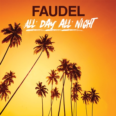 All Day All Night - Single - Faudel