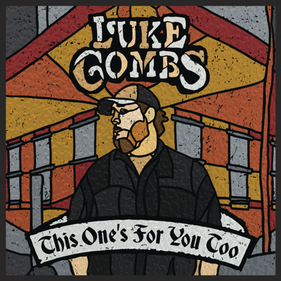 Luke Combs - This One's for You Too (Deluxe Edition) Lyrics