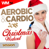 Aerobic & Cardio 2018 Christmas Workout Session (60 Minutes Non-Stop Mixed Compilation for Fitness & Workout 135 Bpm / 32 Count - Ideal for Aerobic, Cardio Dance, Body Workout) - Various Artists