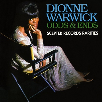 Odds & Ends: Scepter Records Rarities - Dionne Warwick