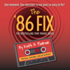 Keith A. Pearson - The '86 Fix (Unabridged) artwork