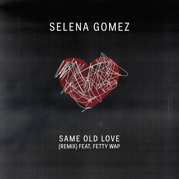 Same Old Love Remix (feat. Fetty Wap) - Single