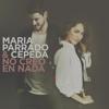 No Creo En Nada - María Parrado & Cepeda