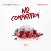 No Competition (feat. Fetty Wap) - Single