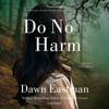 Dawn Eastman - Do No Harm: Dr. Katie LeClair Mystery Series, Book 2 (Unabridged) artwork