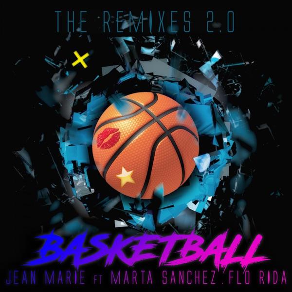 Basketball (feat. Marta Sanchez & Flo Rida) [The Remixes, Pt. 2] - EP