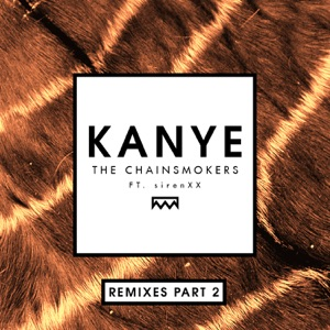 Kanye (Remixes Part 2) [feat. sirenXX] - Single Mp3 Download