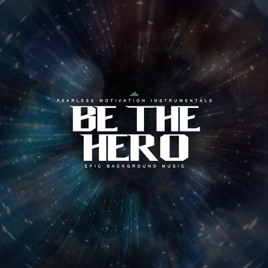 be the hero epic background music single by fearless motivation