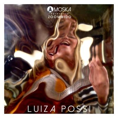 Moska Apresenta Zoombido: Luiza Possi - Single - Luiza Possi
