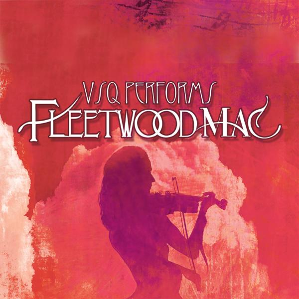 Vsq Performs Fleetwood Mac By Vitamin String Quartet On Apple Music