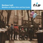 Berliner Luft: Melodien von Paul Lincke und Walter Kollo