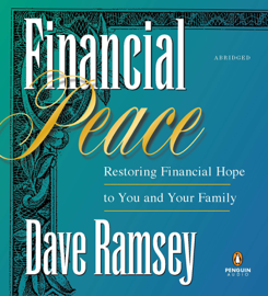 Financial Peace: Restoring Financial Hope to You and Your Family (Abridged) audiobook