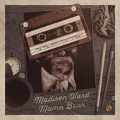 Madisen Ward and the Mama Bear - Childhood Goodbye