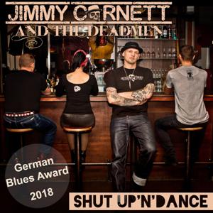 Jimmy Cornett And The Deadmen - Shut up 'n' Dance