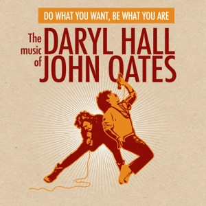Do What You Want, Be What You Are - The Music of Daryl Hall & John Oates