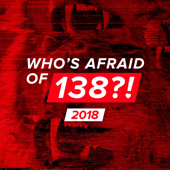 Who's Afraid Of 138?! 2018
