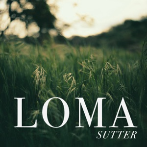 Loma - Sutter