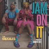 The Knuckles - Jam on It