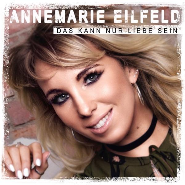 Annemarie Eilfeld mit Das kann nur Liebe sein