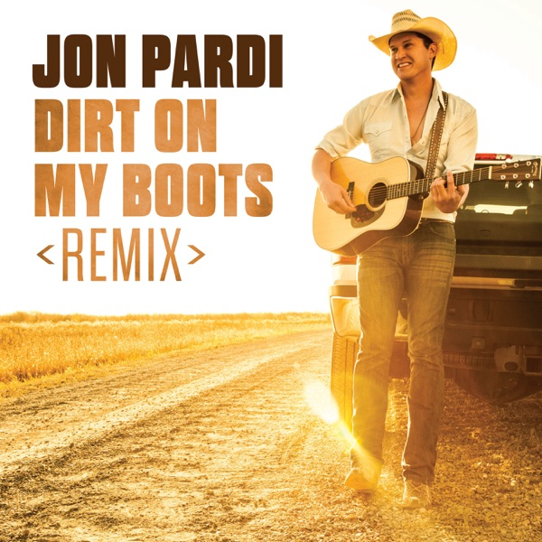 Dirt On My Boots (Remix) - Single