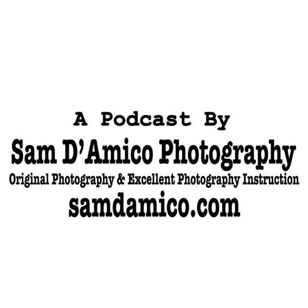 Sam D'Amico Photography - A Podcast
