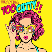 Too Catty - Tranell