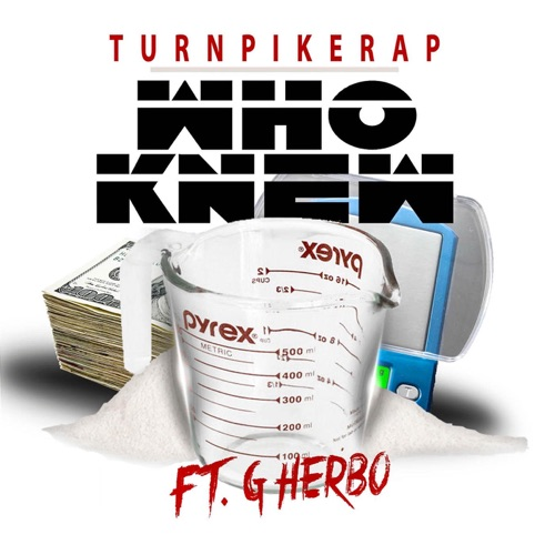 Turnpikerap - Who Knew (feat. G Herbo) - Single