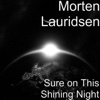 Sure on This Shining Night - Single - Morten Lauridsen, Jeremy Huw Williams & Paula Fan