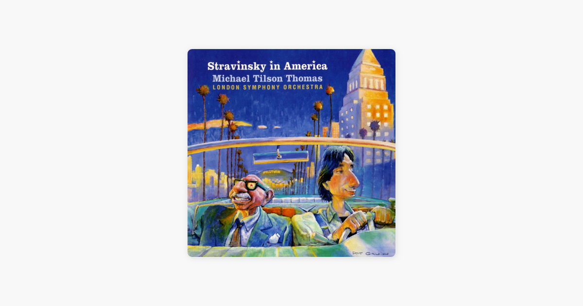 Stravinsky in america by michael tilson thomas london symphony stravinsky in america by michael tilson thomas london symphony orchestra on itunes m4hsunfo