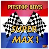 Pitstop Boys - Super Max!