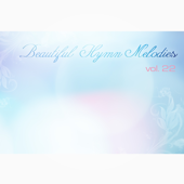 Beautiful Hymn Melodies Vol.22