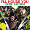 I'll House You - EP - Jungle Brothers
