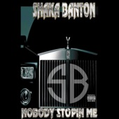 Shaka Banton - Nobody Stopin ME