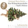 Eine Weihnachtsgeschichte (frei nach Charles Dickens) - Luftmentschn & Christoph Maria Herbst