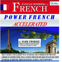 Power French Accelerated/8 One-Hour Audio Lessons/Complete Written Listening Guide/Tapescript (Unabridged)