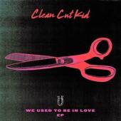 Clean Cut Kid - Loud Places