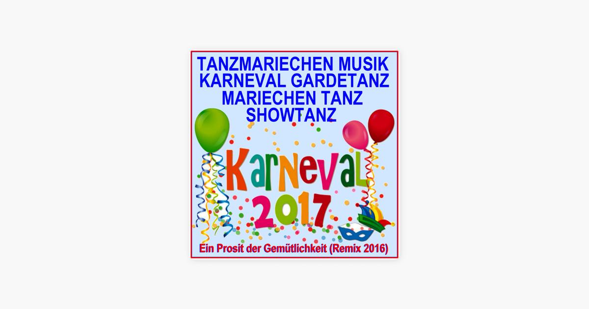 Karneval 2017 Tanzmariechen Musik, Gardetanz, Mariechentanz, Showtanz, (Ein Prosit der Gemütlichkeit Remix 2016) - EP by Schmitti