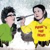 Punk's Not Deaf