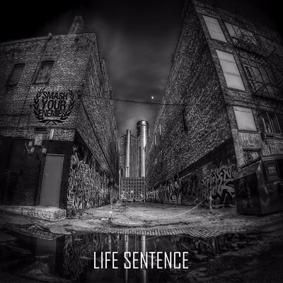 Life Sentence - EP - Smash Your Enemies album