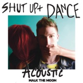 Shut Up and Dance (Acoustic) - Single