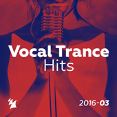 Vocal Trance Hits 2016-03: Armada Music