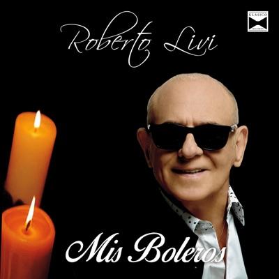 Mis Boleros - Roberto Livi